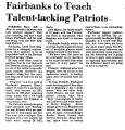 Fairbanks to Teach Talent-Lacking...